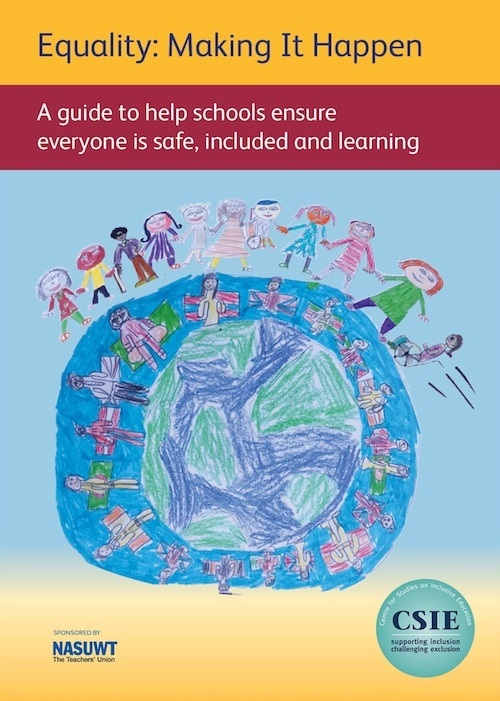 Equality: Making It Happen A guide for schools to make sure everyone is safe, included and learning (2016)